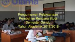 Pengumuman Pelaksanaan Perubahan Rencana Studi Semester Genap Tahun Akademik 2017/2018