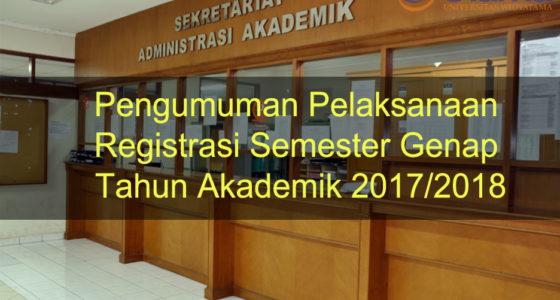 Pengumuman Pelaksanaan Registrasi Semester Genap Tahun Akademik 2017/2018