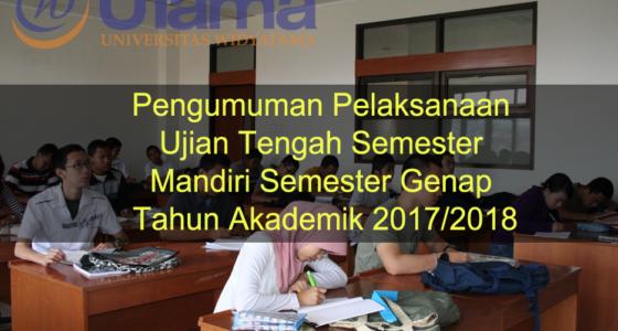 Pengumuman Pelaksanaan Ujian Tengah Semester Mandiri Semester Genap Tahun Akademik 2017/2018