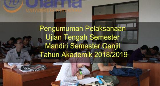 Pengumuman Pelaksanaan Ujian Tengah Semester Mandiri Semester Ganjil Tahun Akademik 2018/2019