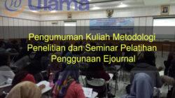 Pengumuman Kuliah Metodologi Penelitian dan Seminar Pelatihan Penggunaan Ejournal (Wajib)