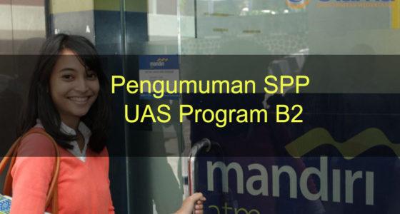 Pengumuman SPP UAS Program B2