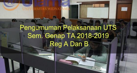 Pengumuman Pelaksanaan UTS Sem. Genap TA 2018-2019 Reg A Dan B