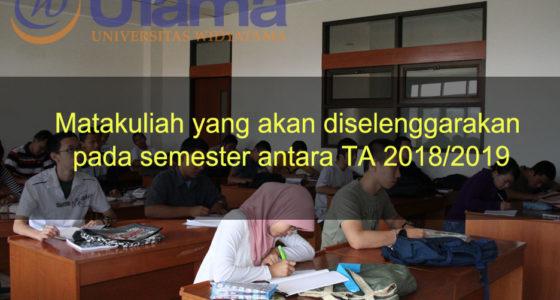 Matakuliah yang akan diselenggarakan pada semester antara TA 2018/2019