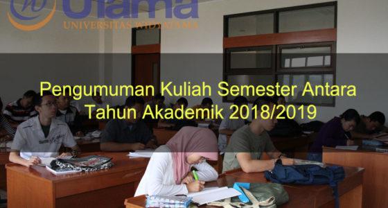 Pengumuman Kuliah Semester Antara Tahun Akademik 2018/2019