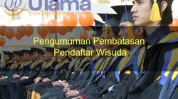 Pengumuman Pembatasan Pendaftar Wisuda