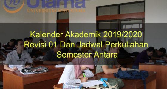 Kalender Akademik 2019/2020 Revisi 01 Dan Jadwal Perkuliahan Semester Antara