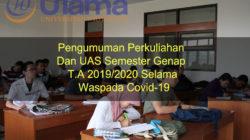 Pengumuman Perkuliahan Dan UAS Semester Genap T.A 2019/2020 Selama Waspada Covid-19