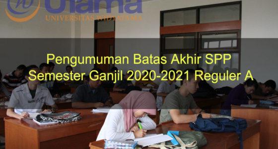 Pengumuman Batas Akhir SPP Semester Ganjil 2020-2021 Reguler A