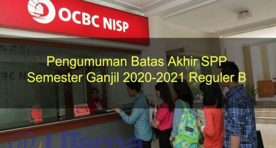 Pengumuman Batas Akhir SPP Semester Ganjil 2020-2021 Reguler B