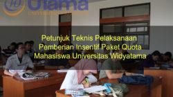 Petunjuk Teknis Pelaksanaan Pemberian Insentif Paket Quota Mahasiswa Universitas Widyatama