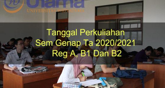 Tanggal Perkuliahan Sem Genap Ta 2020/2021 Reg A, B1 Dan B2
