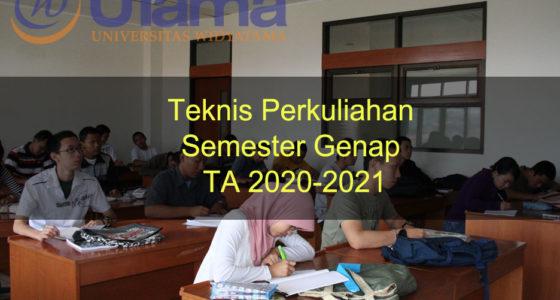 Teknis Perkuliahan Semester Genap TA 2020-2021