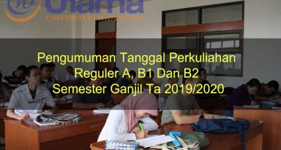 Tanggal Perkuliahan Reguler A, B1 Dan B2 Semester Ganjil Ta 2019/2020