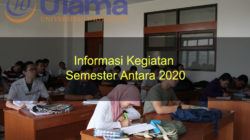 Informasi Kegiatan Semester Antara 2020
